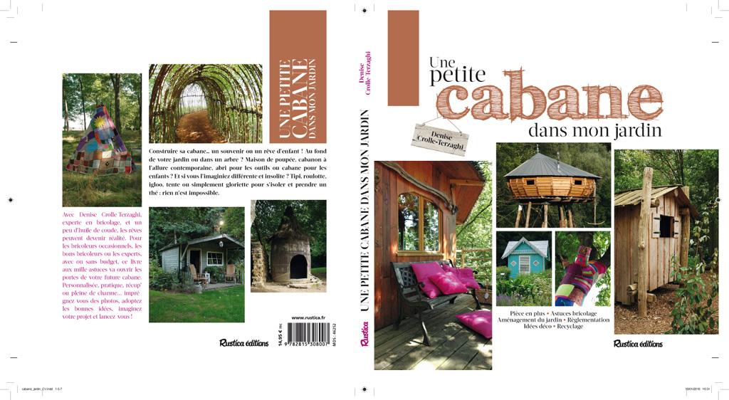 une petite cabane dans mon jardin publi par rustica. Black Bedroom Furniture Sets. Home Design Ideas
